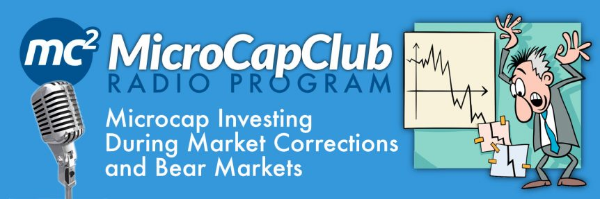 mcc-radio-program-Microcap Investing During Market Corrections and Bear Markets