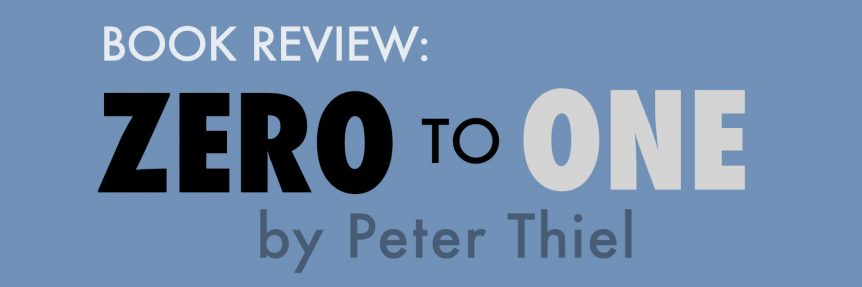 Book Review-ZERO to ONE by Peter Thiel