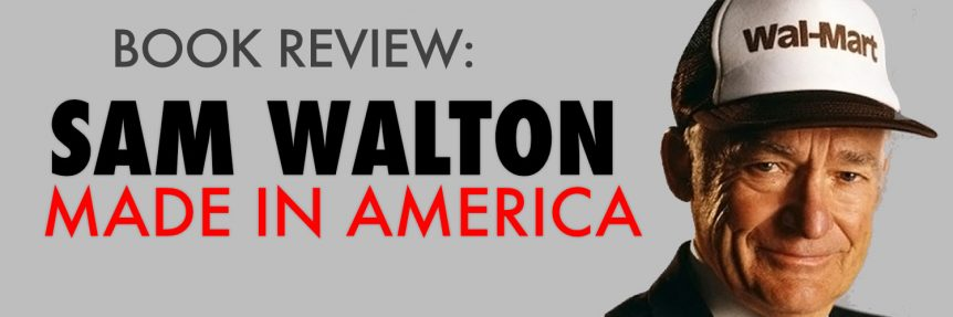 Book Review-Sam Walton–Made in America