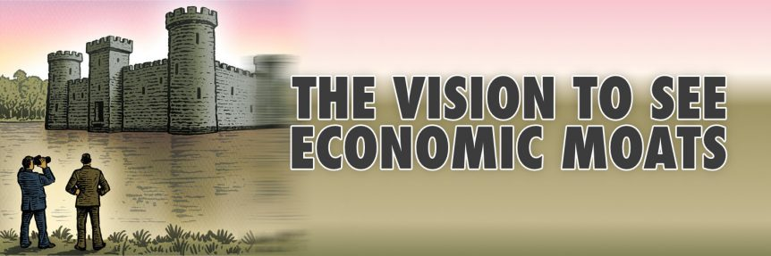The Vision To See Economic Moats
