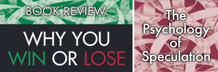 Book Review-Why You Win Or Lose - The Psychology of Speculation by Fred Kelly