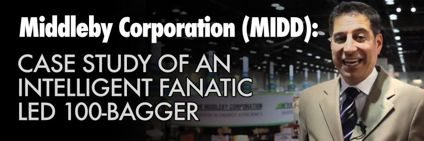 Middleby Corporation (MIDD) Case Study of an Intelligent Fanatic Led 100-Bagger